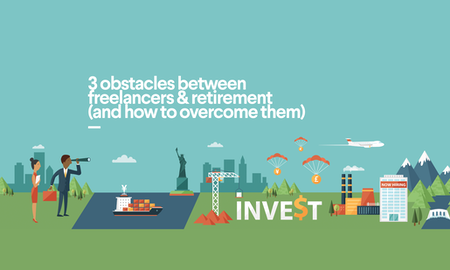 3 obstacles between freelancers and retirement (and how to overcome them)