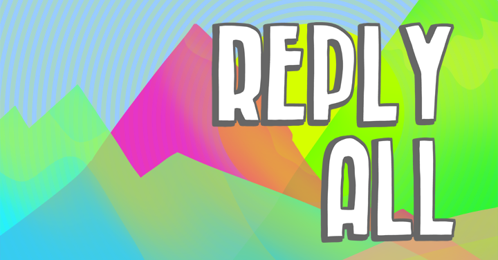 Reply All's banner image