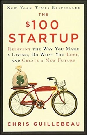 The $100 Dollar Startup by Chris Guillebeau