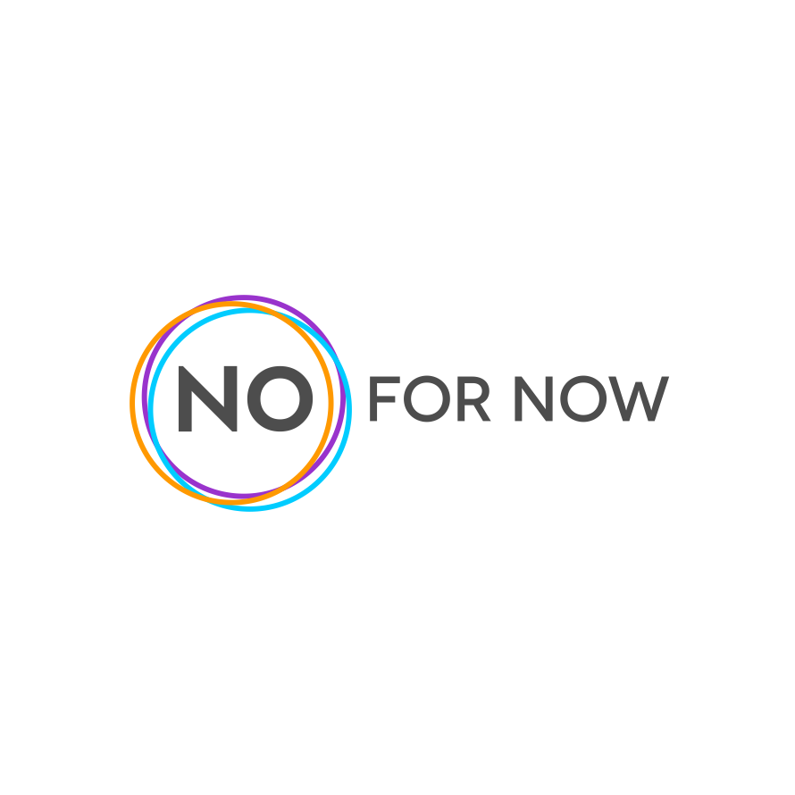 No for now logo