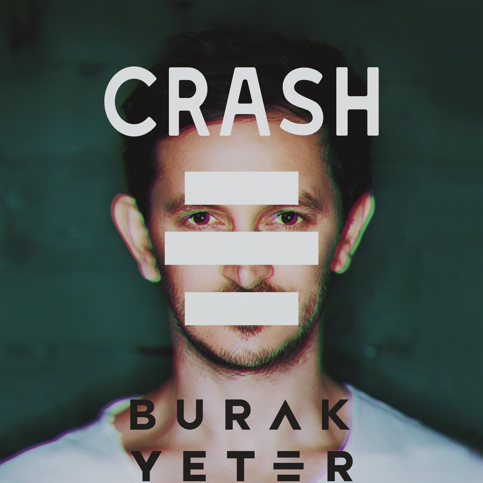 Burak Yeter Crash single cover