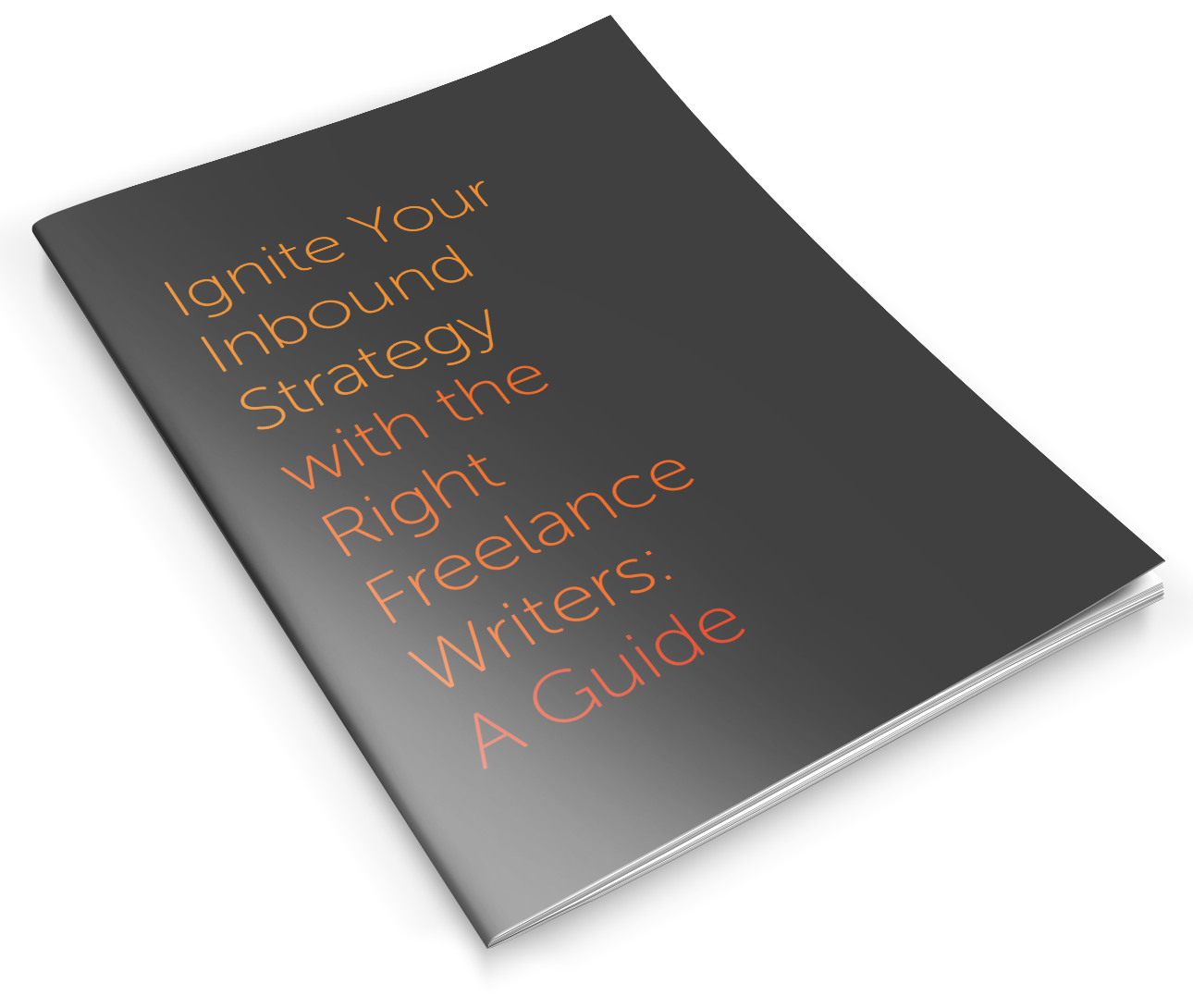 Ignite your inbound strategy with the right freelance writers: a guide