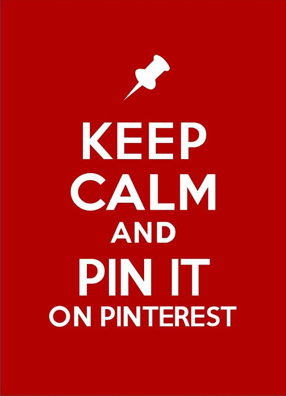 Keep calm and Pin it! Image via Pinterest