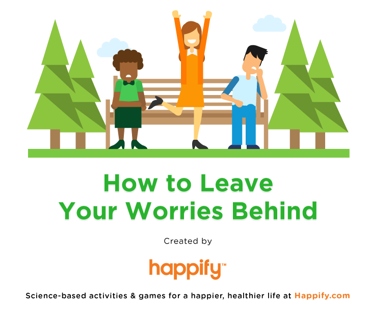 How to Leave Your Worries Behind by Happify
