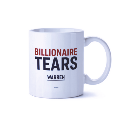 Billionaire Tears mug from Elizabeth Warren 2020 presidential campaign