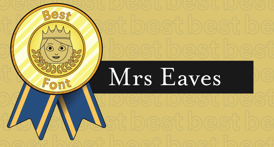 An illustrated award for best fonts paired with the typeface Mrs Eaves