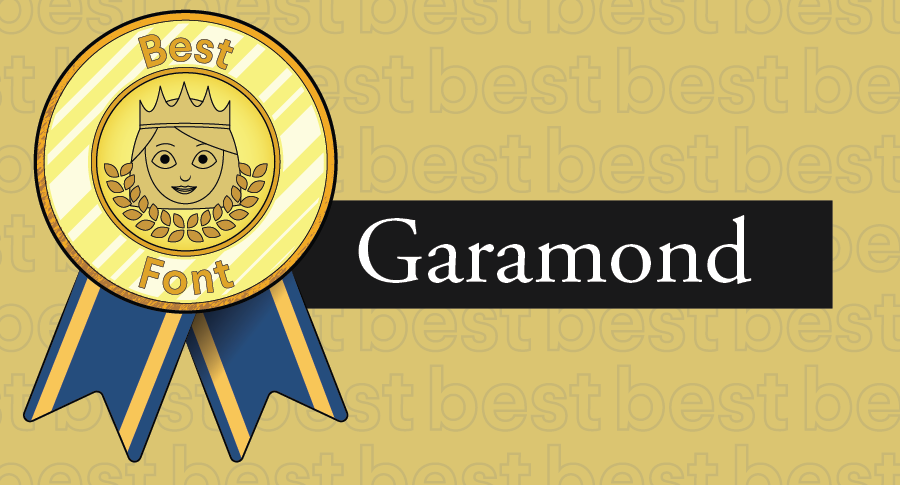 An illustrated award for best fonts paired with the typeface Garamond