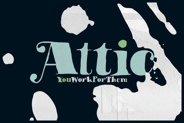 Attic by You Work For Them