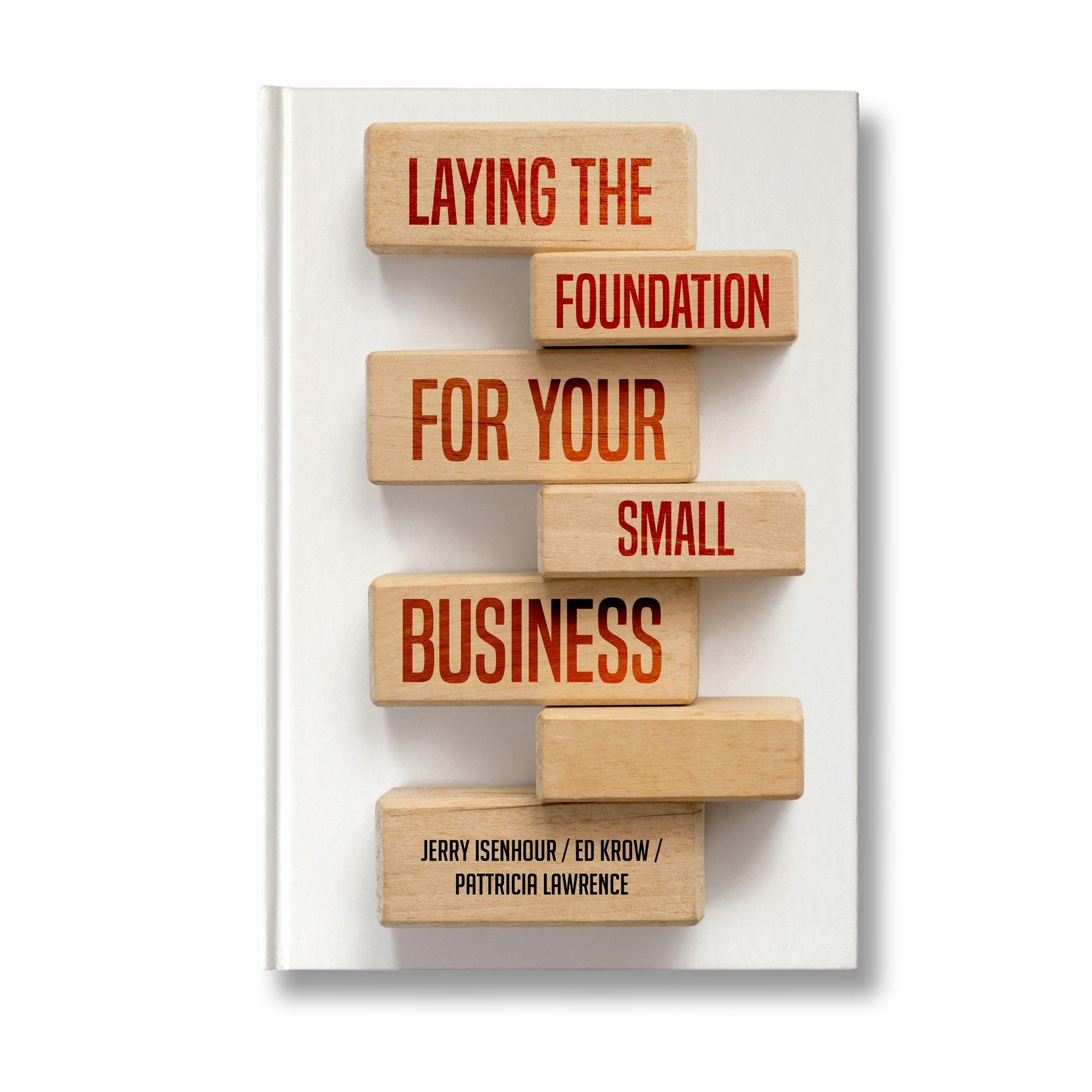 3D inspired book cover for Laying the Foundation of Your Small Business